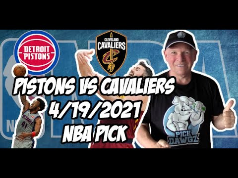 Detroit Pistons vs Cleveland Cavaliers 4/19/21 Free NBA Pick and Prediction NBA Betting Tips