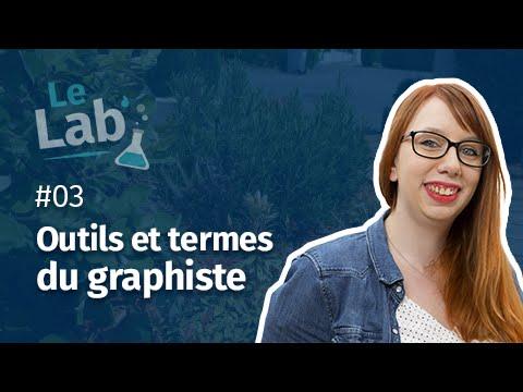 Le Lab' #3 - Outils et termes du graphiste