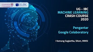 UG-IBC Machine Learning Crash Course [Pengantar Google Colaboratory]