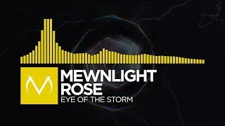 [Electro] - Mewnlight Rose - Eye Of The Storm [Free Download]