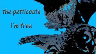 The Petticoats - I