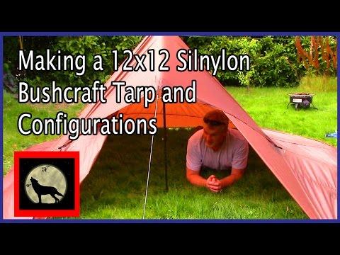 Making a 12x12 Silnylon Bushcraft Tarp and Configurations