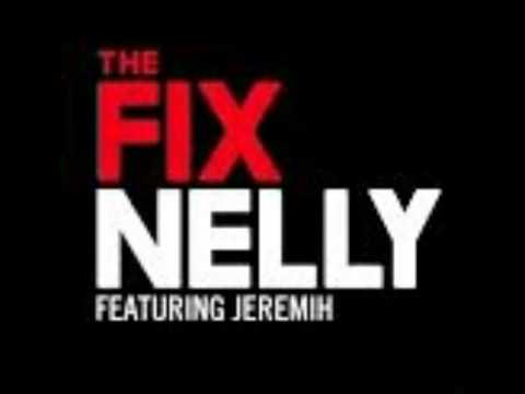 Nelly - The Fix ft. Jeremih (Clean)