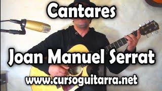 Como tocar Cantares Joan Manuel Serrat