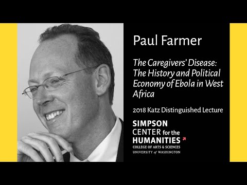 Paul Farmer: The Caregivers' Disease - The History and Political Economy of Ebola in West Africa