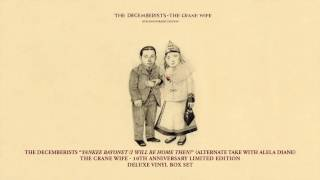Watch Decemberists Yankee Bayonet I Will Be Home Then video