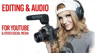 How to Get Started on Youtube & Other Social Media -- EDITING & AUDIO