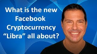 """What is the New Facebook Cryptocurrency """"Libra"""" All About? - George Levy"""