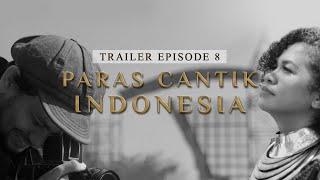 (Trailer) Paras Cantik Indonesia Episode 8 - Indonesia Kaya Webseries