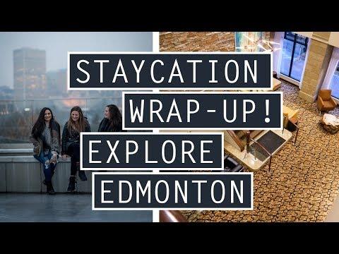 STAYCATION Wrap-Up// Whyte Ave. Vs. Jasper Ave. //VISIT EDMONTON