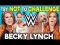 WWE Superstar Becky Lynch Reacts To Try Not To Gauntlet Challenge