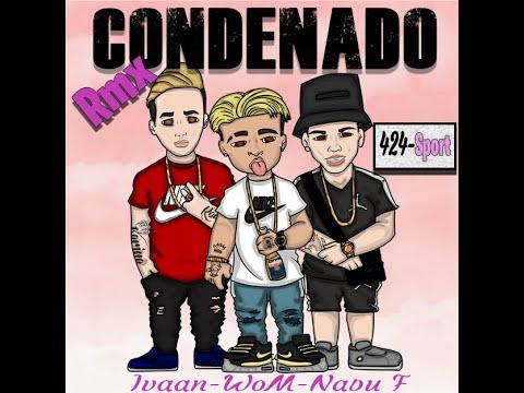 Wom x Ivaan x Nabu F - CONDENADO [Remix]