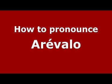 How to pronounce Arévalo (Spanish/Spain) - PronounceNames.com