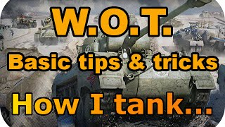 """How I tank..."" (Basic tips & tricks) (World of Tanks Console)"