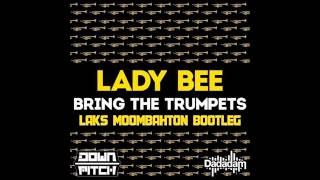 Lady Bee - Bring The Trumpets (LAKS Moombahton Bootleg)