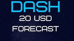 DASH : 20 USD FORECAST