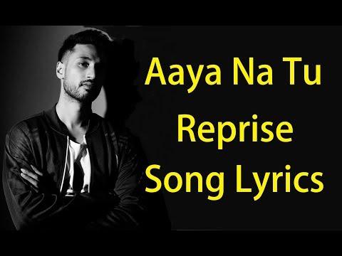 Aaya Na Tu Reprise | Arjun Kanungo | Lyrics | 2018 Full Song