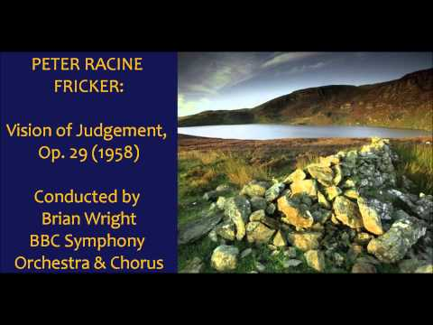 Peter Racine Fricker: Vision of Judgement [Wright-BBC SO & Chorus]