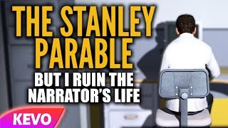 Stanley Parable but I ruin the narrator\'s life