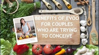 The Mediterranean Diet, Extra Virgin Olive Oil and Fertility and Pre- Conception