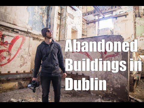Exploring Dublin's Abandoned Buildings