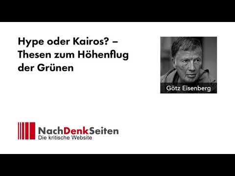 Hype oder Kairos? – Thesen zum Höhenflug der Grünen | Götz Eisenberg | NachDenkSeiten-Podcast