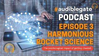 Audiblegate Episode 3 - Harmonious Rocket Science