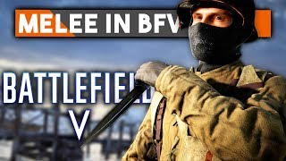 Melee In Battlefield V ► What Needs to Change (Battlefield 5 Discussion)