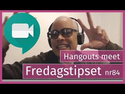 Hangouts Meet, Fredagstipset 84.