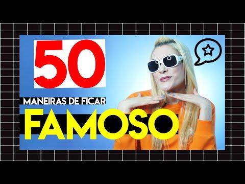 50 maneiras de ficar famoso