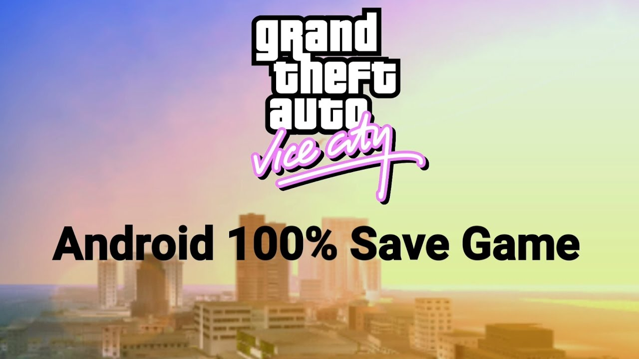 download save game tamat gta vice city android