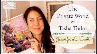The Private World of Tasha Tudor | Jennifer L. Scott