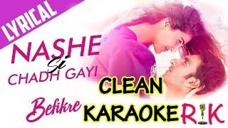 Nashe Si Chadh Gayi | Befikre | Karaoke Clean Original by RK