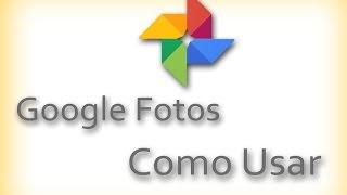 Como Usar o Google Fotos