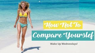 SOCIAL MEDIA IS NOT REAL! How to NOT Compare Yourself! Wake Up Wednesday's! | Rebecca Louise