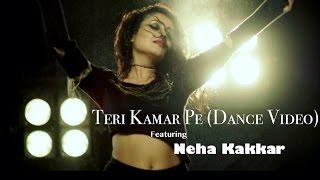 Teri Kamar Pe Neha Kakkar Dance Tony Kakkar.mp3