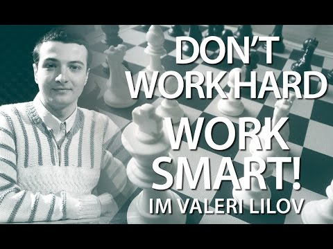 Get Better at Chess the Right Way! with IM Valeri Lilov (Webinar Replay)