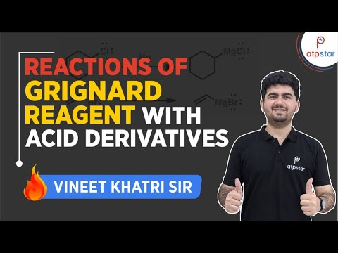 Reactions Of Grignard Reagent With Acid Derivatives-IIT JEE | NEET Concepts