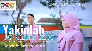 Dandi & Amelisa Putri - YAKINLAH JO CINTO KITO (Official Music Video HD) Lagu Minang Terbaru