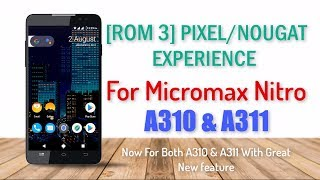 Pixel/Nougat Experience ROM 3.0 For Micromax Nitro A310/A311 [V3]