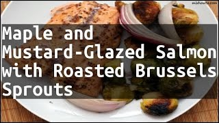Recipe Maple and Mustard-Glazed Salmon with Roasted Brussels Sprouts