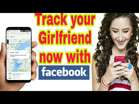 How To Trace Your Girlfriend  LIVE Location On Facebook