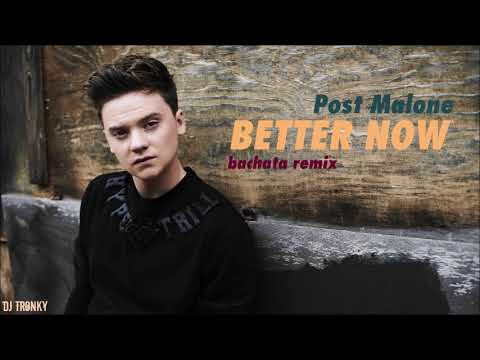 Post Malone - Better Now Cover DJ Tronky Bachata Remix