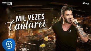 Gusttavo Lima - Mil Vezes Cantarei - DVD Buteco do Gusttavo Lima 2 (Vídeo Oficial)