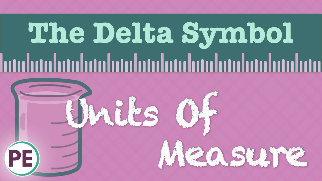 Units Of Measure The Delta Symbol Youtube