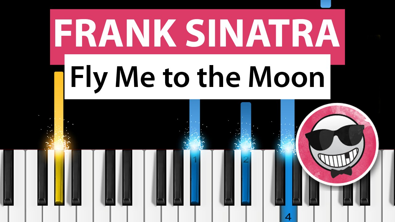 Frank Sinatra Fly Me To The Moon Piano Tutorial How Play You