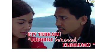 "Video ""Jodohku Bukanlah Paribanku"" - FTV TERBARU  BATAK ( RYAN DELON & RATNA GALIH) download MP3, 3GP, MP4, WEBM, AVI, FLV September 2019"