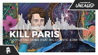 Kill Paris - Fizzy Lifting Drink (feat. Big Gigantic & Jimi Tents) [Monstercat LP Release]