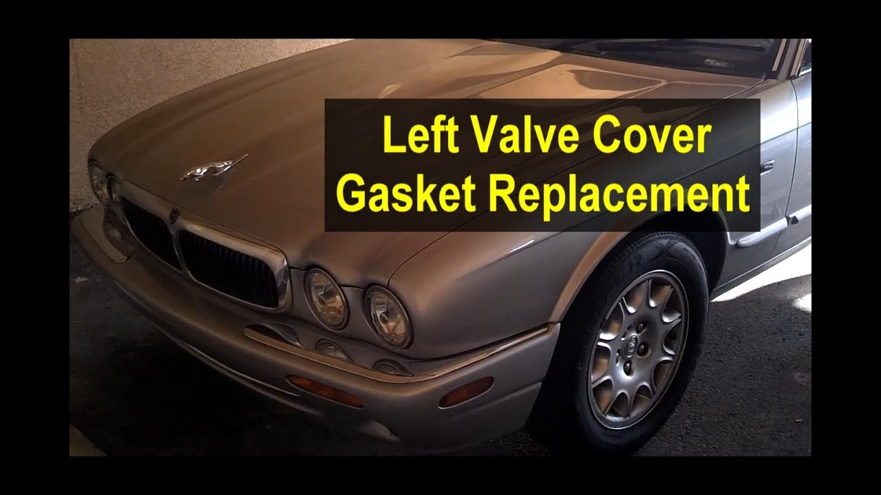 2002 Jaguar Xk8 Vvt Solenoid Wiring Diagram Free Download Valve Cam Cover Gasket Replacement Left Side Xj8