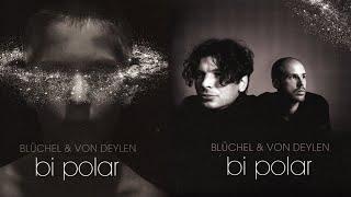 Blüchel & Von Deylen - Bi Polar